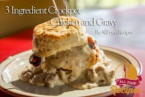 Chicken Biscuit and Gravy