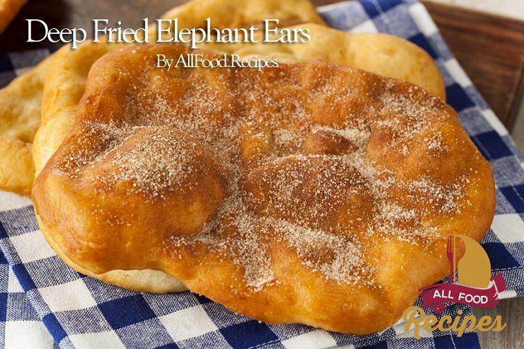 Deep Fried Elephant Ears Recipe All Food Recipes Best Recipes